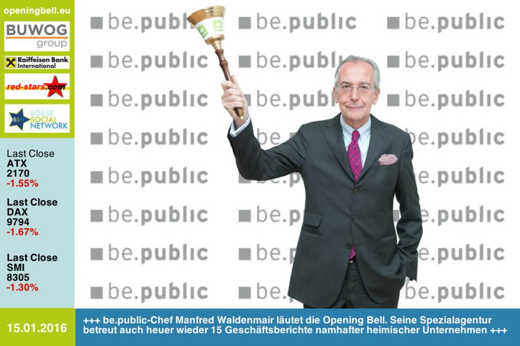 #openingbell am 15.1.: be.public-Chef Manfred Waldenmair läutet die Opening Bell am Freitag. Seine Spezialagentur betreut auch heuer wieder 15 Geschäftsberichte namhafter heimischer Unternehmen http://www.bepublic.at http://www.openingbell.eu  (15.01.2016)