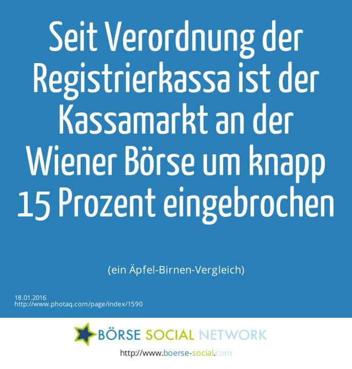 Seit Verordnung der Registrierkassa ist der Kassamarkt an der Wiener Börse um knapp 15 Prozent eingebrochen<br><br> (ein Äpfel-Birnen-Vergleich)