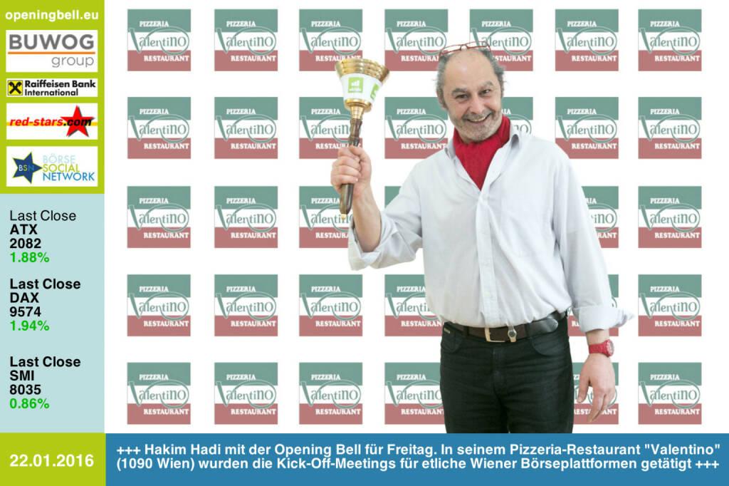 #openingbell am 22.1.: Hakim Hadi mit der Opening Bell für Freitag. In seinem Pizzeria-Restaurant Valentino (1090 Wien) wurden die Kick-Off-Meetings für etliche Wiener Börseplattformen getätigt http://www.openingbell.eu (22.01.2016)