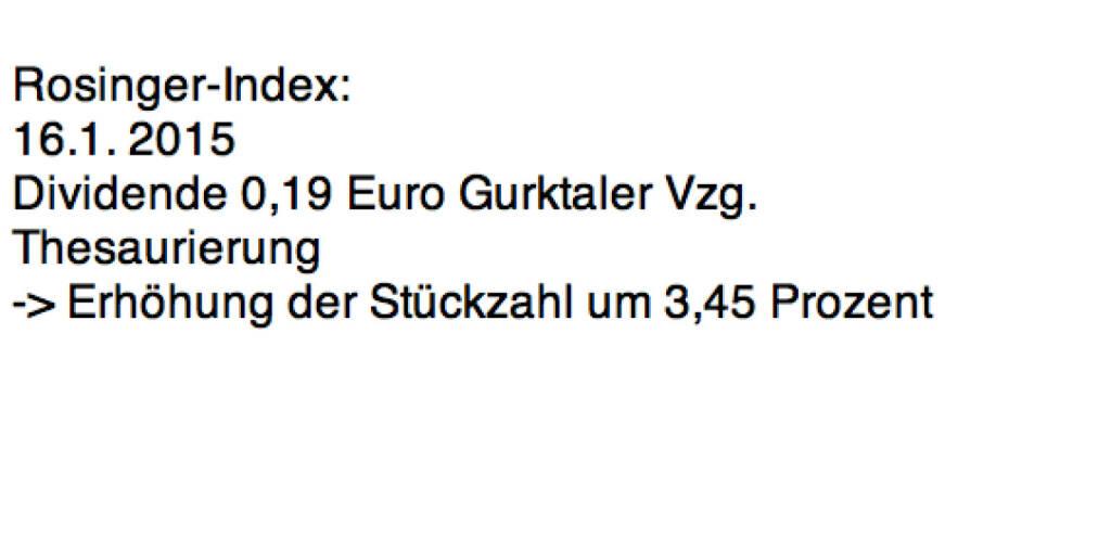 Indexevent Rosinger-Index 2: Gurktaler Vorzug laut http://gruppe.gurktaler.at/download2.php?f=1743&h=e5b303e280e0c775f5597b9c5bbd263a&PHPSESSID=988fc631970ec1b8a5f3fa94191b7ca1  (23.01.2016)