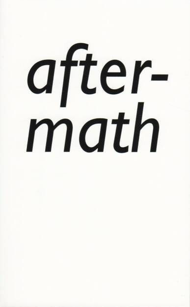 Pascal Anders - aftermath, Self published 2015, Cover - http://josefchladek.com/book/pascal_anders_-_aftermath, © (c) josefchladek.com (24.01.2016)