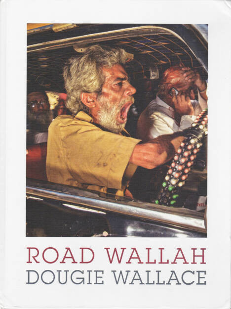 Dougie Wallace - Road Wallah, Dewi Lewis 2015, Cover - http://josefchladek.com/book/dougie_wallace_-_road_wallah, © (c) josefchladek.com (31.01.2016)