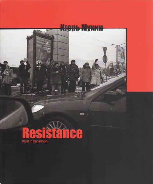 Igor Mukhin - Resistance. Lost in Translation, Self published 2015, Cover - http://josefchladek.com/book/igor_mukhin_-_resistance_lost_in_translation, © (c) josefchladek.com (07.02.2016)