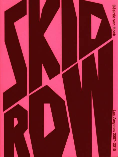 Désirée van Hoek - Skid Row, Self published 2015, Cover - http://josefchladek.com/book/desiree_van_hoek_-_skid_row, © (c) josefchladek.com (09.02.2016)