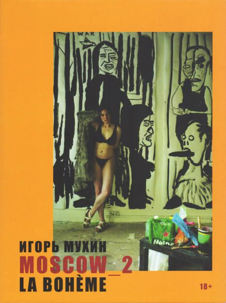 Igor Mukhin - MOSCOW_2. La Boheme, Self published 2015, Cover - http://josefchladek.com/book/igor_mukhin_-_moscow_2_la_boheme, © (c) josefchladek.com (13.02.2016)