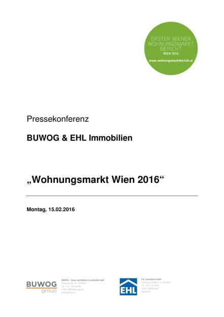 Pressekonferenz BUWOG und EHL: Wohnungsmarkt 2016, Seite 1/11, komplettes Dokument unter http://boerse-social.com/static/uploads/file_634_pressekonferenz_buwog_und_ehl_wohnungsmarkt_2016.pdf (15.02.2016)