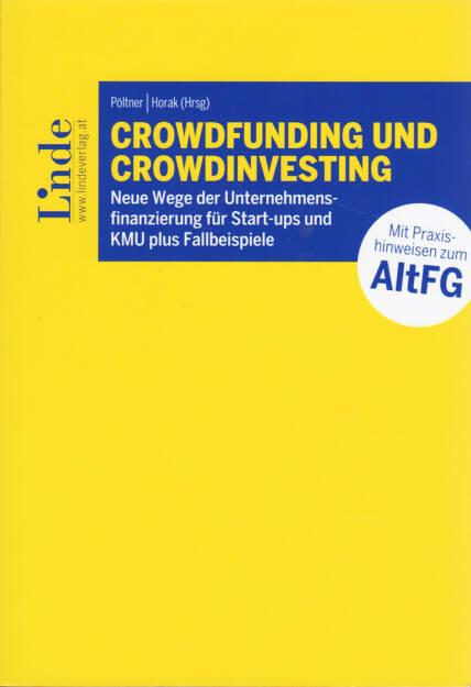 Paul Pöltner / Daniel Horak - Crowdfunding und Crowdinvesting - http://boerse-social.com/financebooks/show/paul_poltner_daniel_horak_-_crowdfunding_und_crowdinvesting (15.02.2016)