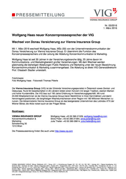 VIG: Wolfgang Haas neuer Konzernpressesprecher der VIG, Seite 1/1, komplettes Dokument unter http://boerse-social.com/static/uploads/file_700_vig_wolfgang_haas_neuer_konzernpressesprecher_der_vig.pdf (01.03.2016)