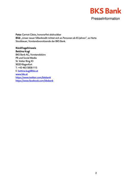 BKS Bank ermöglicht Kunden ab 65 einen Kredit , Seite 2/2, komplettes Dokument unter http://boerse-social.com/static/uploads/file_701__bks_bank_ermoglicht_kunden_ab_65_einen_kredit.pdf (01.03.2016)