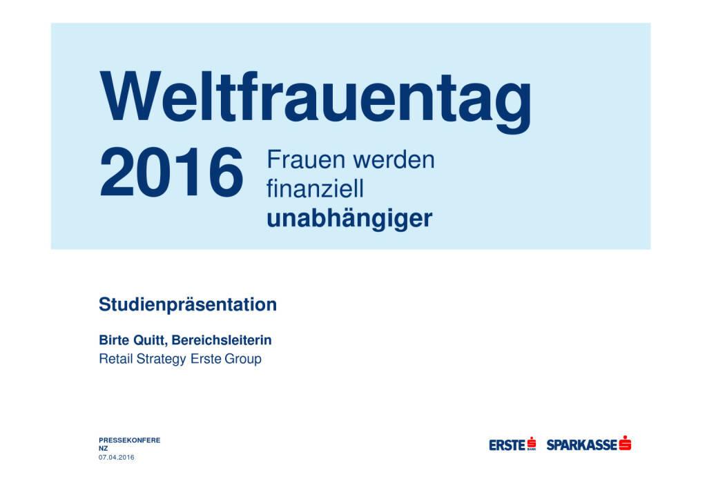 Erste Bank: Präsentation Weltfrauentag, Seite 1/21, komplettes Dokument unter http://boerse-social.com/static/uploads/file_743_erste_bank_prasentation_weltfrauentag.pdf (07.03.2016)