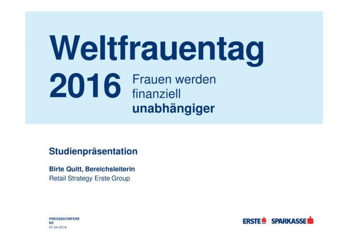 Erste Bank: Präsentation Weltfrauentag, Seite 1/21, komplettes Dokument unter http://boerse-social.com/static/uploads/file_743_erste_bank_prasentation_weltfrauentag.pdf