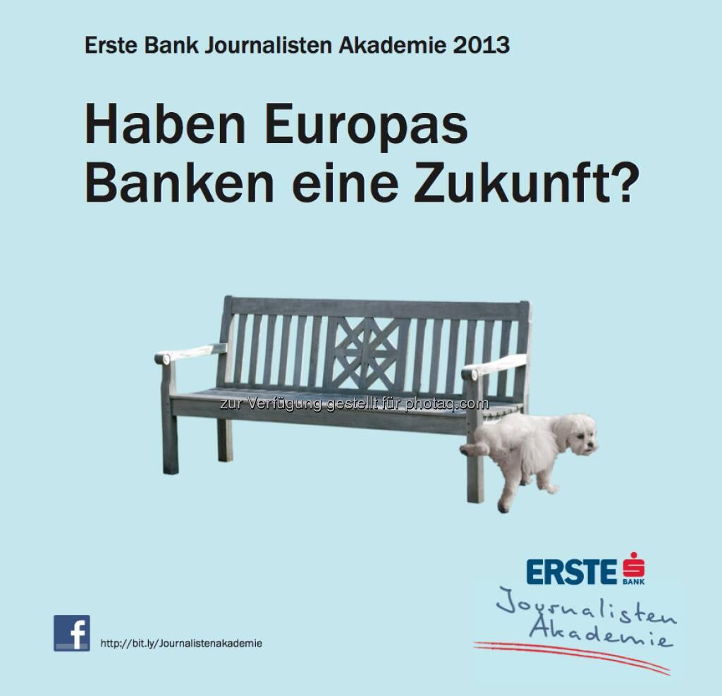 Haben Europas Banken eine Zukunft? Erste Bank mit witziger Einladung zur Journalistenakademie (08.04.2013)