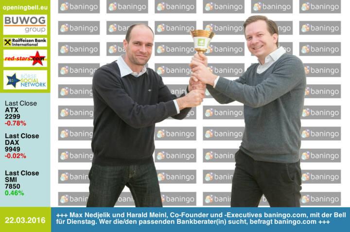 #openingbell am 22.3.: Max Nedjelik und Harald Meinl, Co-Founder und -Executives baningo.com, mit der Opening Bell für Dienstag. Wer die/den passenden Bankberater(in) sucht, befragt http://www.baningo.com http://www.openingbell.eu