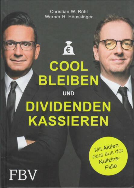 Christian W. Röhl & Werner H. Heussinger - Cool bleiben und Dividenden kassieren: Mit Aktien raus aus der Nullzins-Falle http://boerse-social.com/financebooks/show/werner_h_heussinger_christian_w_rohl_-_cool_bleiben_und_dividenden_kassieren_mit_aktien_raus_aus_der_nullzins-falle (30.03.2016)