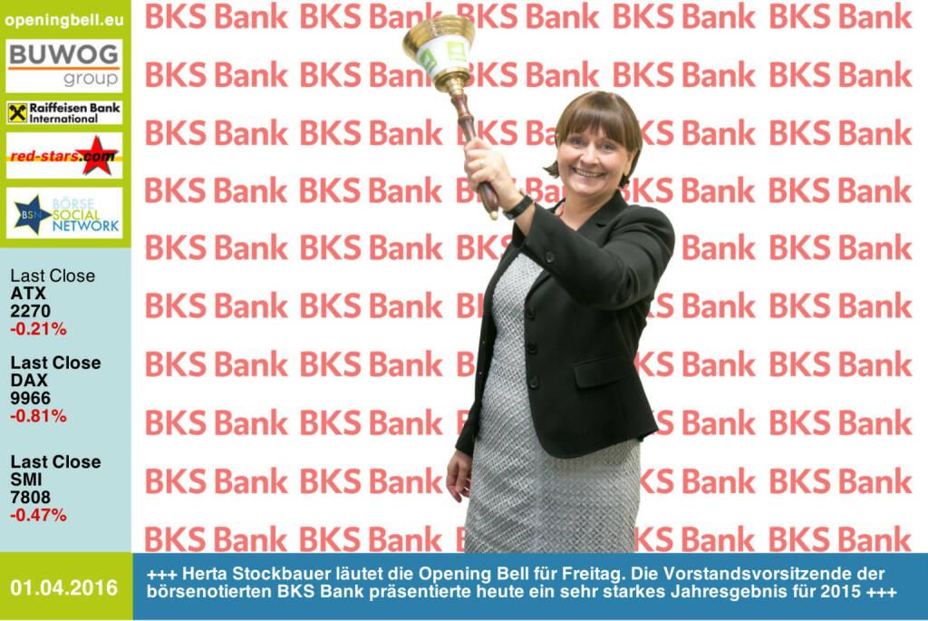 #openingbell am 1.4.: Herta Stockbauer läutet die Opening Bell für Freitag. Die Vorstandsvorsitzende der börsenotierten BKS Bank präsentierte heute ein sehr starkes Jahresgebnis für 2015 http://www.bks.at http://www.openingbell.eu (01.04.2016)