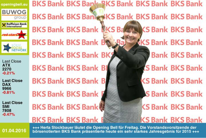 #openingbell am 1.4.: Herta Stockbauer läutet die Opening Bell für Freitag. Die Vorstandsvorsitzende der börsenotierten BKS Bank präsentierte heute ein sehr starkes Jahresgebnis für 2015 http://www.bks.at http://www.openingbell.eu