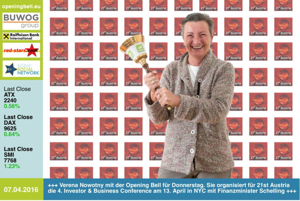 #openingbell am 7.4.: Verena Nowotny mit der Opening Bell für Donnerstag. Sie organisiert für 21st Austria die 4. Investor & Business Conference am 13. April in NYC mit Finanzminister Schelling http://austria.nyintl.net http://www.openingbell.eu (07.04.2016)