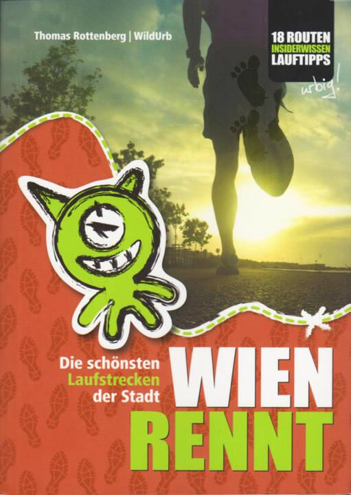 Thomas Rottenberg - Wien rennt: Die schönsten Laufstrecken der Stadt, http://runplugged.com/runbooks/show/thomas_rottenberg_-_wien_rennt_die_schonsten_laufstrecken_der_stadt