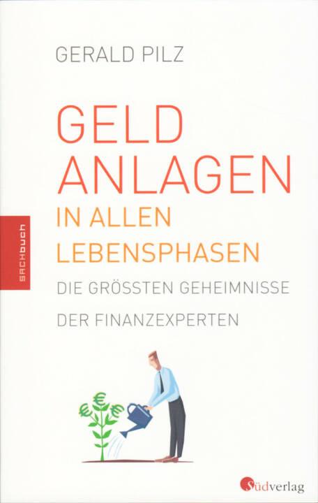 Gerald Pilz - Geldanlagen in allen Lebensphasen. Die größten Geheimnisse der Finanzexperten, http://boerse-social.com/financebooks/show/gerald_pilz_-_geldanlagen_in_allen_lebensphasen_die_grossten_geheimnisse_der_finanzexperten