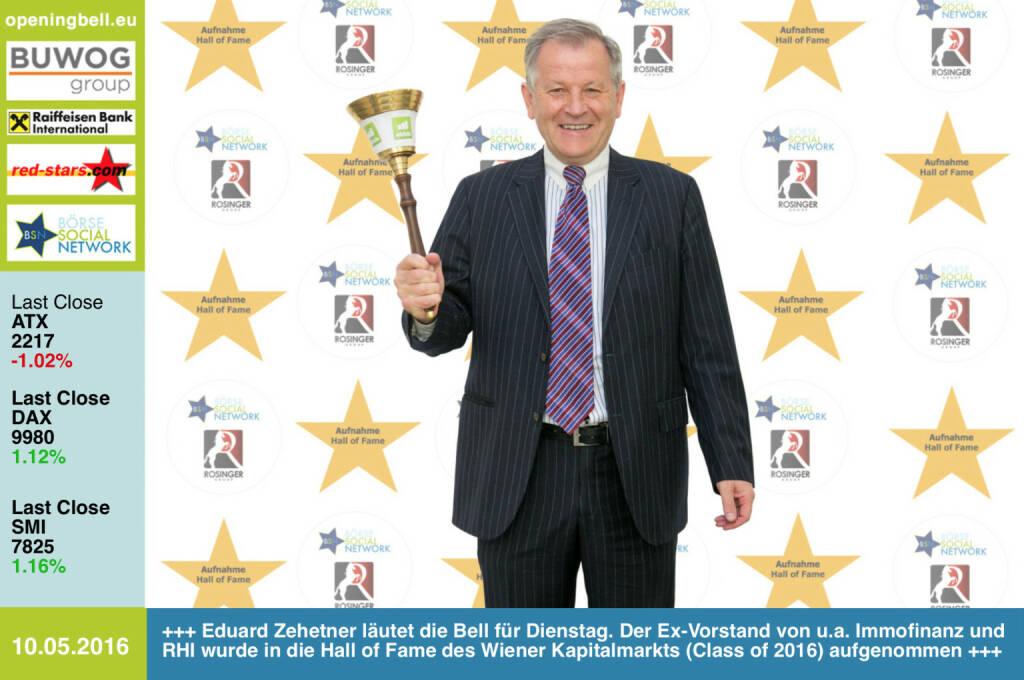 #openingbell am 10.5:  Eduard Zehetner läutet die Opening Bell für Dienstag. Der Ex-Vorstand von u.a. RHI und Immofinanz in die Hall of Fame des Wiener Kapitalmarkts (Class of 2016) aufgenommen http://boerse-social.com/hall-of-fame http://www.openingbell.eu (10.05.2016)