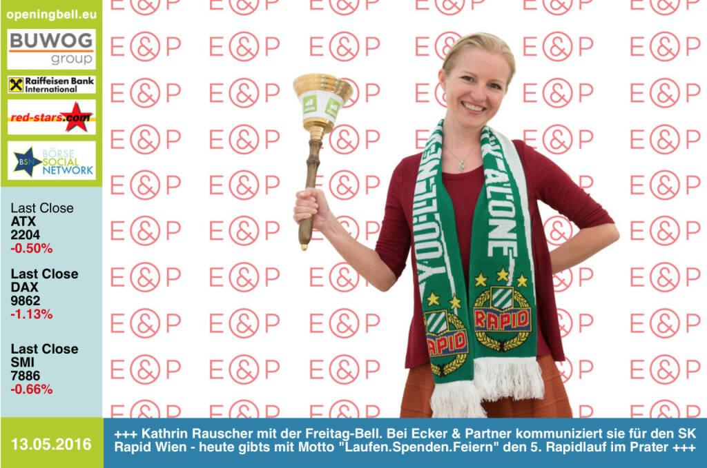 #openingbell am 13.5:  Kathrin Rauscher mit der Opening Bell für Freitag. Bei Ecker & Partner kommuniziert die Ex-Bankerin für den SK Rapid Wien - heute gibts mit Motto Laufen.Spenden.Feiern den 5. Rapidlauf im Prater http://www.skrapid.at/de/startseite/fans/klubevents/rapidlauf/ http://www.openingbell.eu (13.05.2016)