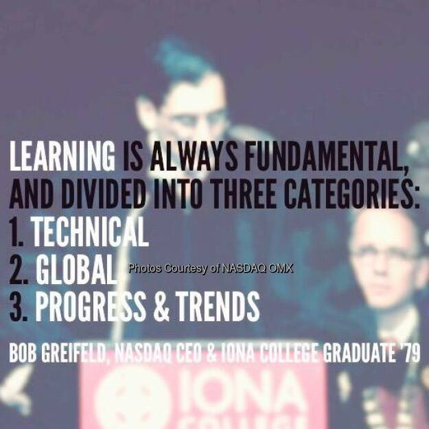 Nasdaq CEO Bob Greifeld encouraged @IonaCollege grads to embark on a lifelong mission to continue learning #IonaGrad  Source: http://facebook.com/NASDAQ (22.05.2016)