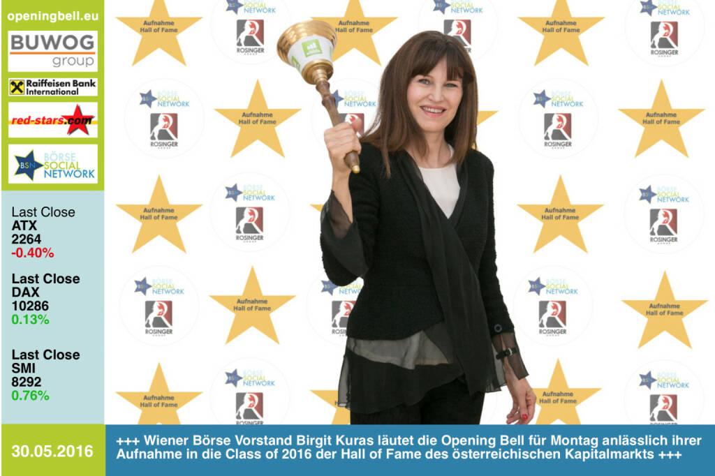 #openingbell am 30.5: Wiener Börse Vorstand Birgit Kuras läutet die Opening Bell für Montag anlässlich ihrer Aufnahme in die Class of 2016 der Hall of Fame des österreichischen Kapitalmarkts http://www.boerse-social.com/hall-of-fame http://www.openingbell.eu (30.05.2016)