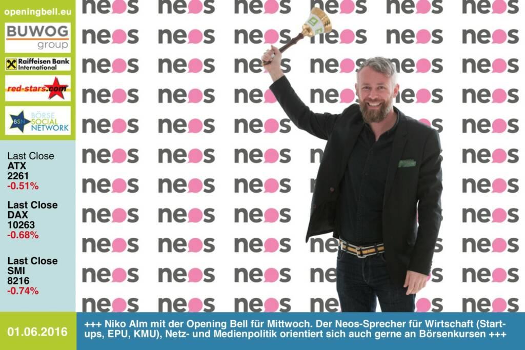 #openingbell am 1.6: Niko Alm mit der Opening Bell für Mittwoch. Der Neos-Sprecher für Wirtschaft (Start-ups, EPU, KMU), Netz- und Medienpolitik orientiert sich auch gerne an Börsenkursen (01.06.2016)