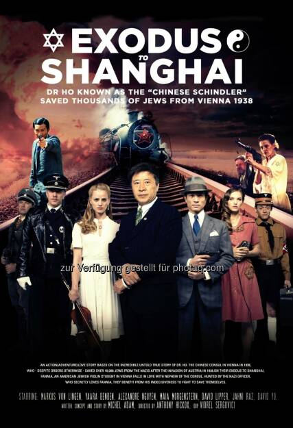 "Exodus to Shanghai Official Poster : Shanghai International Film Festival/SIFF chose Austrian-French produced film ""Exodus to Shanghai"" in Spectrum line-up : Fotocredit: FashionTV/Brickell, © Aussendung (01.06.2016)"