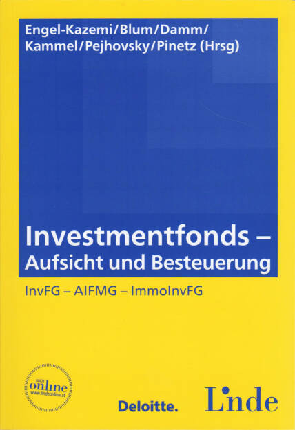 Nora Engel-Kazemi et al. - Investmentfonds, http://boerse-social.com/financebooks/show/nora_engel-kazemi_daniel_w_blum_dominik_damm_armin_j_kammel_robert_pejhovsky_erik_pinetz_-_investmentfonds_-_aufsicht_und_besteuerung_invfg_-_aifmg_-_immoinvfg (02.06.2016)