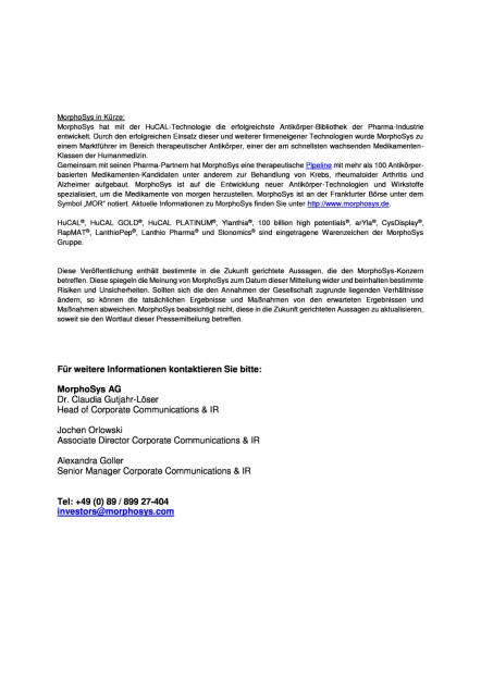MorphoSys: Ergebnisse der Hauptversammlung, Seite 2/2, komplettes Dokument unter http://boerse-social.com/static/uploads/file_1161_morphosys_ergebnisse_der_hauptversammlung.pdf (02.06.2016)