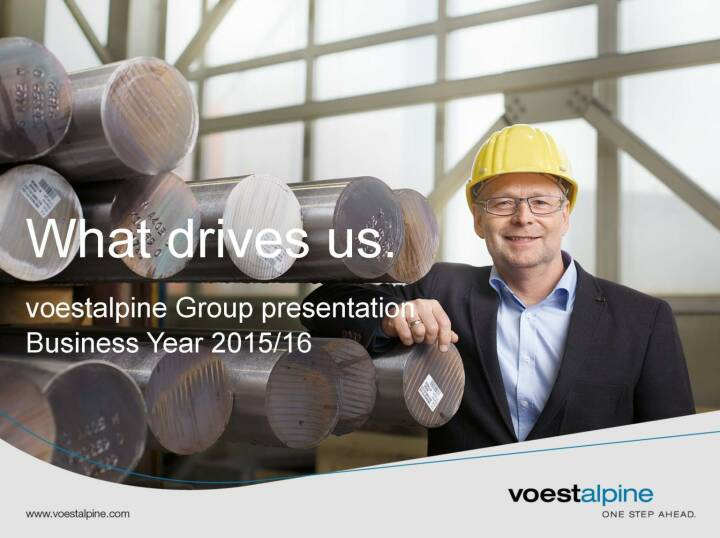 voestalpine Group presentation Business Year 2015/16 - What drives us