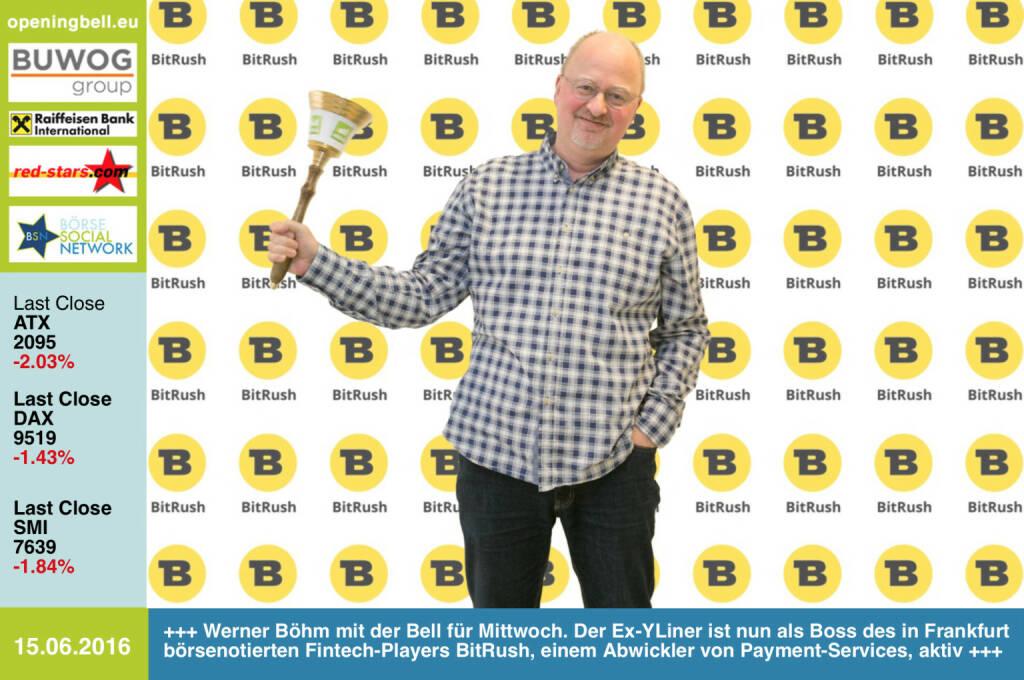 #openingbell am 15.6: Werner Böhm mit der Opening Bell für Mittwoch. Der Ex-YLiner ist nun als Boss des in Frankfurt börsenotierten Fintech-Players BitRush, einem Abwickler von Payment-Services, aktiv http://www.openingbell.eu http://boerse-social.com/2016/05/23/ex-yline_chef_werner_bohm_listet_bitrush_mit_hilfe_von_ex-borseboss_stefan_zapotocky_an_der_frankfurter_borse_angelika_kramer_fur_das_fintech-fachheft_44 (15.06.2016)