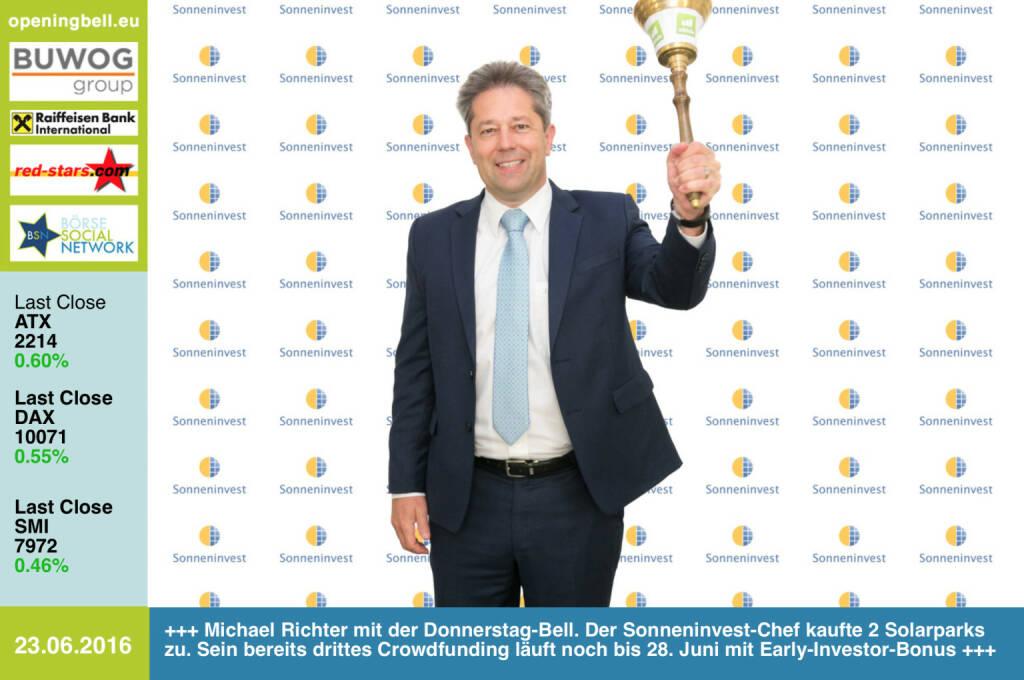 #openingbell am 23.6: Michael Richter mit der Opening Bell für Donnerstag. Der Sonneninvest-Chef kaufte 2 Solarparks zu. Sein bereits drittes Crowdfunding läuft noch bis 28. Juni mit Early-Investor-Bonus https://www.econeers.de/sonneninvest3 http://www.openingbell.eu (23.06.2016)