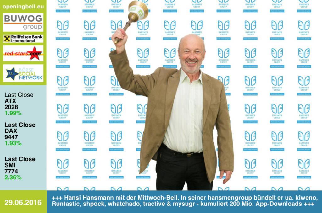 #openingbell am 29.6: Hansi Hansmann mit der Opening Bell für Mittwoch. In seiner hansmengroup bündelt er Startups wie kiweno, Runtastic, shpock, whatchado, tractive, mysugr uvm. - kumuliert 200 Mio. App-Downloads http://hansmengroup.com http://www.openingbell.eu (29.06.2016)