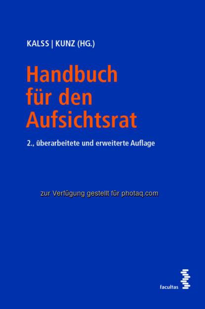 Handbuch für den Aufsichtsrat : Spannungsfelder des Aufsichtsrats : Herausforderungen zwischen öffentlicher Diskussion, Gesetzesrecht und verantwortungsvoller Corporate Governance : Fotocredit: Facultas AG (29.06.2016)