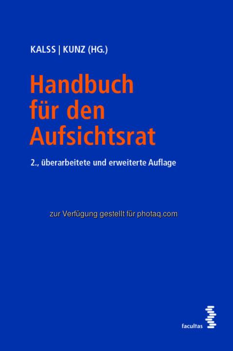 Handbuch für den Aufsichtsrat : Spannungsfelder des Aufsichtsrats : Herausforderungen zwischen öffentlicher Diskussion, Gesetzesrecht und verantwortungsvoller Corporate Governance : Fotocredit: Facultas AG