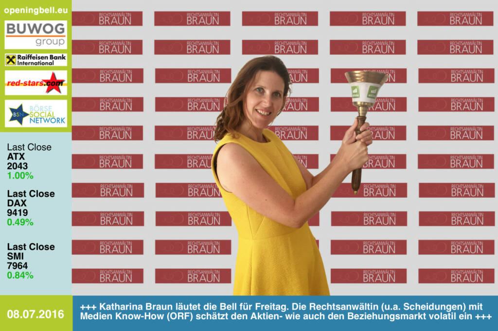 #openingbell am 8.7.: Katharina Braun läutet die Opening Bell für Freitag. Die Rechtsanwältin (u.a. Scheidungen) mit Medien Know-How (ORF, DiePresse) schätzt den Aktien- wie auch den Beziehungsmarkt volatil ein http://www.rechtsanwaeltin-braun.at http://www.openingbell.eu (08.07.2016)