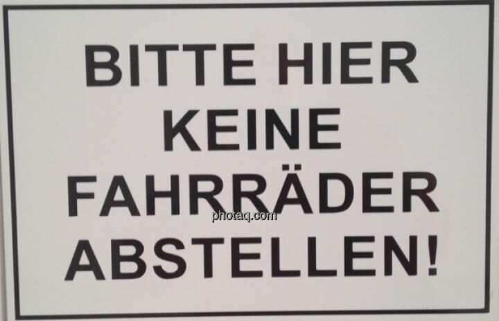 Bitte hier keine Fahrräder abstellen