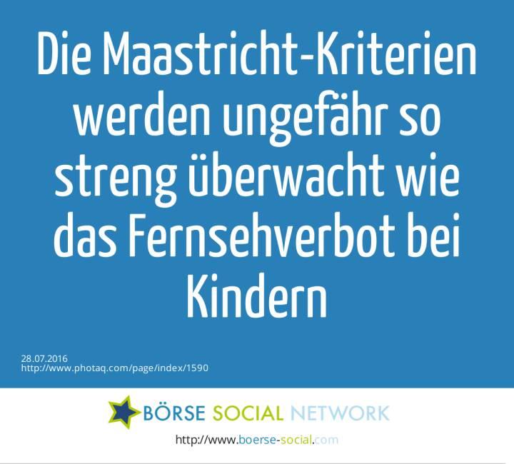 Die Maastricht-Kriterien werden ungefähr so streng überwacht wie das Fernsehverbot bei Kindern