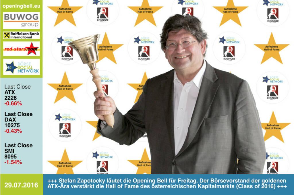 #openingbell am 29.7.: Stefan Zapotocky läutet die Opening Bell für Freitag. Der Börsevorstand der goldenen ATX-Ära verstärkt die Hall of Fame des österreichischen Kapitalmarkts (Class of 2016) http://www.boerse-social.com/hall-of-fame (29.07.2016)