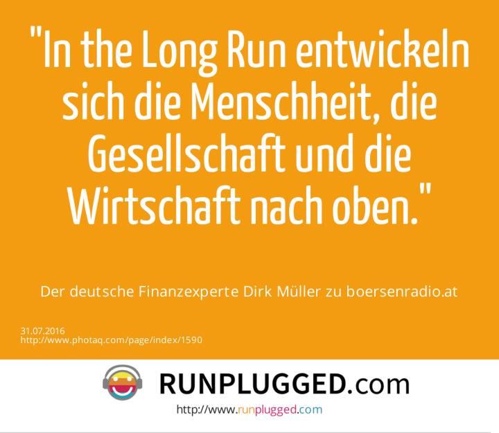 In the Long Run entwickeln sich die Menschheit, die Gesellschaft und die Wirtschaft nach oben.<br><br> Der deutsche Finanzexperte Dirk Müller zu boersenradio.at