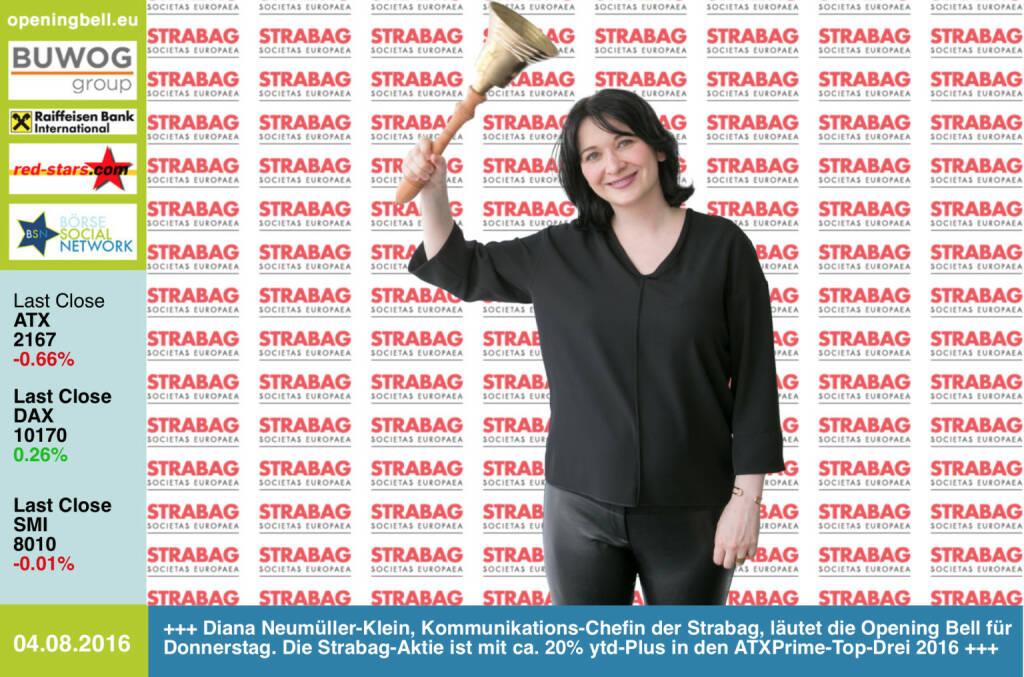 #openingbell am 4.8.: Diana Neumüller-Klein, Kommunikations-Chefin der Strabag, läutet die Opening Bell für Donnerstag. Die Strabag-Aktie ist mit ca. 20% ytd-Plus in den ATXPrime-Top-Drei 2016 http://www.strabag.com http://www.openingbell.eu (04.08.2016)