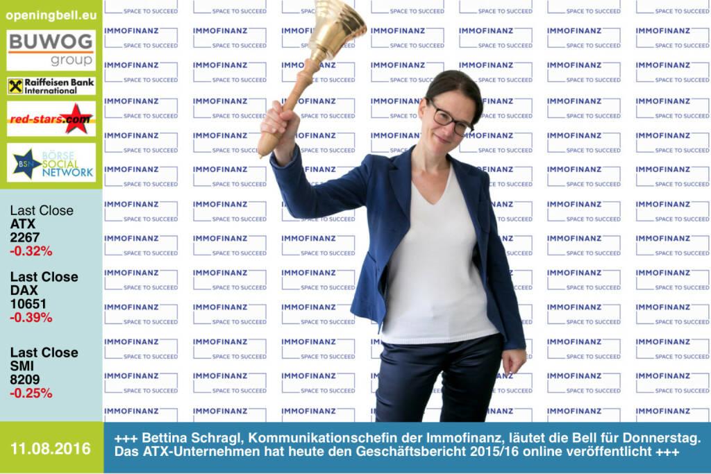 #openingbell am 11.8.: Bettina Schragl, Kommunikationschefin der Immofinanz, läutet die Opening Bell für Donnerstag. Das ATX-Unternehmen hat heute den Geschäftsbericht 2015/16 online veröffentlicht http://www.immofinanz.com http://www.openingbell.eu (11.08.2016)