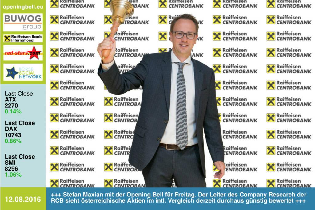 #openingbell am 12.8.: Stefan Maxian mit der Opening Bell für Freitag. Der Leiter des Company Research der RCB sieht österreichische Aktien im intl. Vergleich derzeit durchaus günstig bewertet http://www.rcb.at (12.08.2016)