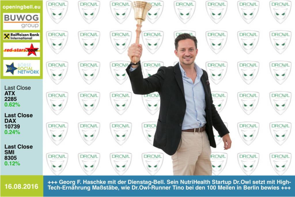 #openingbell am 16.8.: Georg F. Haschke mit der Dienstag-Bell. Sein NutriHealth Startup Dr.Owl setzt mit High-Tech-Ernährung Maßstäbe, wie Dr.Owl-Runner Tino Griesbach bei den 100 Meilen in Berlin bewies http://www.dr-owl.com/ http://www.openingbell.eu (16.08.2016)