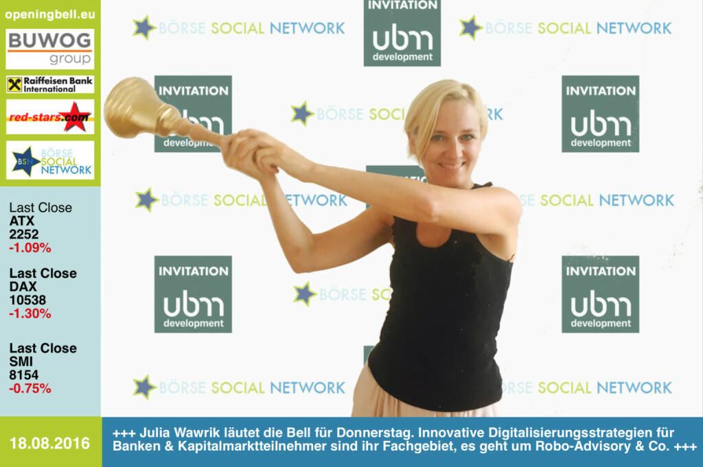 #openingbell am 18.8.: Julia Wawrik läutet die Opening Bell für Donnerstag. Innovative Digitalisierungsstrategien für Banken und Kapitalmarktteilnehmer sind ihr Fachgebiet, es geht um Robo-Advisory & Co.. Sie läutet im Rahmen der UBM-Invitiaton für Privatanleger http://www.ubm.at http://www.openingbell.eu (18.08.2016)