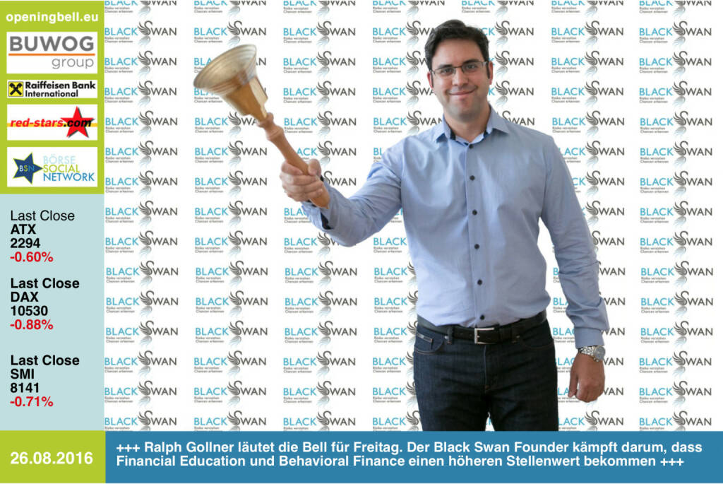 #openingbell am 26.8.: Ralph Gollner läutet die Opening Bell für Freitag. Der Black Swan Founder kämpft darum, dass Financial Education und Behavioral Finance einen höheren Stellenwert bekommen. Sein Blog: http://www.private-investment.at http://www.openingbell.eu (26.08.2016)