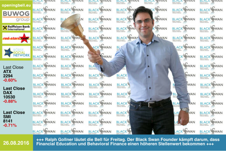 #openingbell am 26.8.: Ralph Gollner läutet die Opening Bell für Freitag. Der Black Swan Founder kämpft darum, dass Financial Education und Behavioral Finance einen höheren Stellenwert bekommen. Sein Blog: http://www.private-investment.at http://www.openingbell.eu