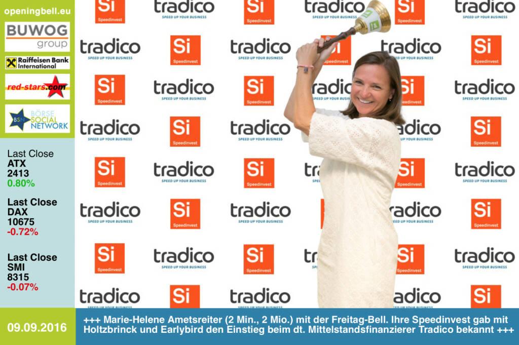 #openingbell am 9.9.: Marie-Helene Ametsreiter (2 Min., 2 Mio.) mit der Opening Bell für Freitag. Ihre Speedinvest gab mit Holtzbrinck und Earlybird den Einstieg beim deutschen Mittelstandsfinanzierer Tradico bekannt http://www.speedinvest.com http://www.tradi.co http://www.openingbell.eu (09.09.2016)